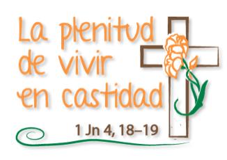 Vivir en Castidad - La plenitud de vivir